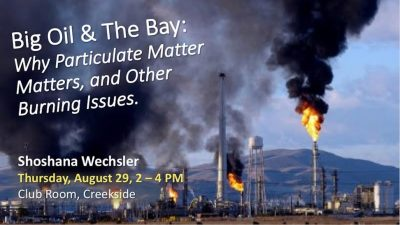 Big Oil & The Bay: Why Particulate Matter Matters, and Other Burning Issues